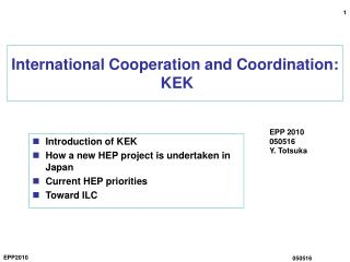 International Cooperation and Coordination:  KEK