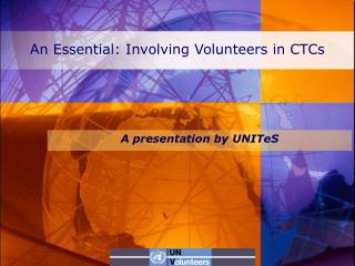 An Essential: Involving Volunteers in CTCs