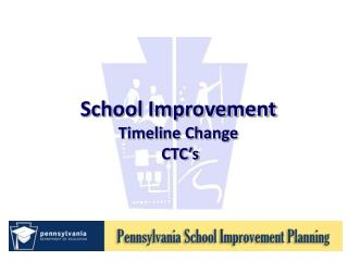School Improvement  Timeline Change   CTC's