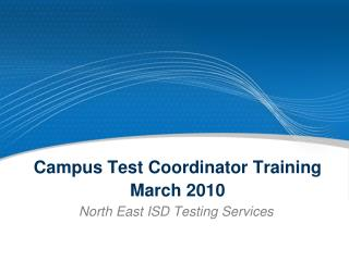 Campus Test Coordinator Training March 2010