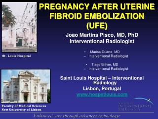 PREGNANCY AFTER  UTERINE FIBROID EMBOLIZATION ( UFE)