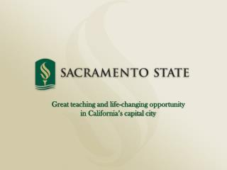 Great teaching and life-changing opportunity in California's capital city