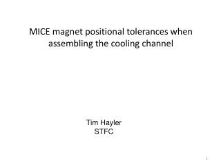 MICE magnet positional tolerances when assembling the cooling channel