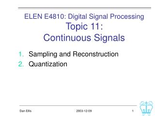 ELEN E4810: Digital Signal Processing Topic 11:  Continuous Signals