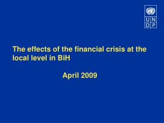 The effects of the financial crisis at the local level in BiH April 2009