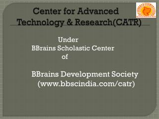 Center for Advanced Technology & Research(CATR )