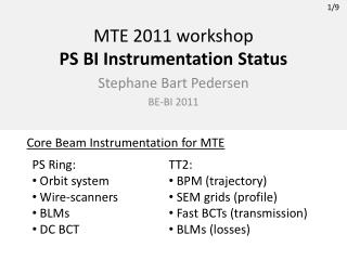 MTE 2011 workshop PS BI Instrumentation Status