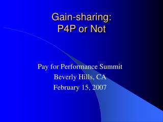 Gain-sharing:  P4P or Not