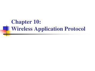 Chapter 10:  Wireless Application Protocol
