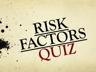 RISK FACTORS  QUIZ
