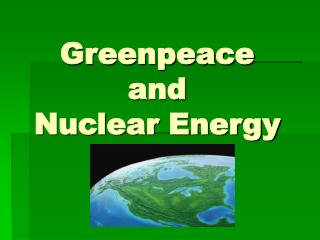 Greenpeace and Nuclear Energy