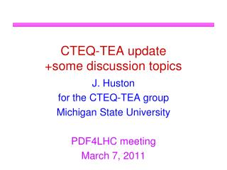 CTEQ-TEA update +some discussion topics