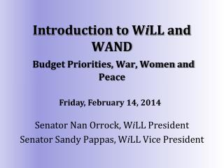 Introduction to W i LL and WAND Budget Priorities, War, Women and Peace