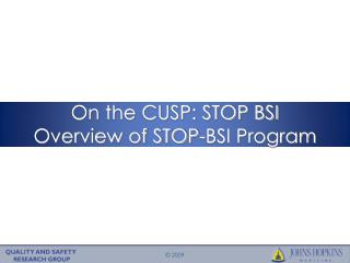 On the CUSP: STOP BSI Overview of STOP-BSI Program