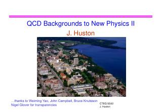 QCD Backgrounds to New Physics II J. Huston