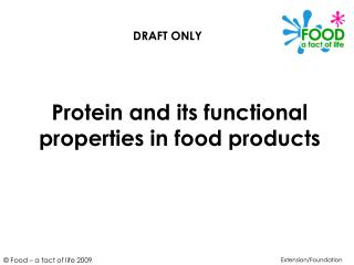 Protein and its functional properties in food products