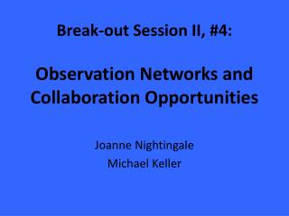 Break-out Session II, #4: Observation Networks and Collaboration Opportunities