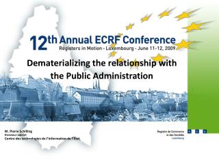 Dematerializing the relationship with the Public Administration M. Pierre Schilling