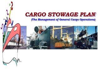 CARGO STOWAGE PLAN (The Management of General Cargo Operations)