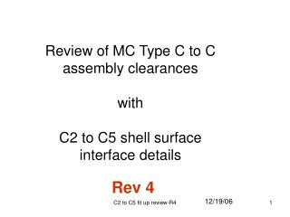 Review of MC Type C to C assembly clearances with C2 to C5 shell surface interface details