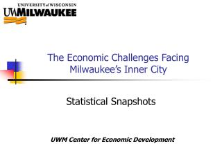 The Economic Challenges Facing Milwaukee's Inner City