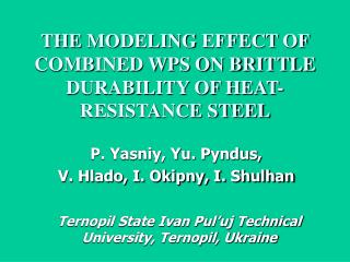 THE  MODELING  EFFECT  OF COMBINED WPS ON BRITTLE DURABILITY OF HEAT-RESISTANCE STEEL
