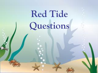 Red Tide Questions