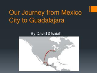 Our Journey from Mexico City to Guadalajara