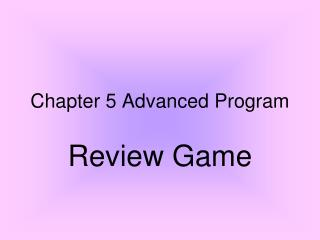 Chapter 5 Advanced Program