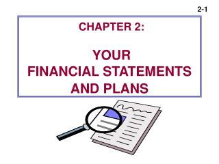 CHAPTER 2: YOUR FINANCIAL STATEMENTS AND PLANS