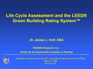 Life Cycle Assessment and the LEED® Green Building Rating System™