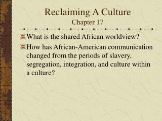 Reclaiming A Culture Chapter 17
