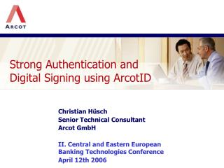 Strong Authentication and Digital Signing using ArcotID