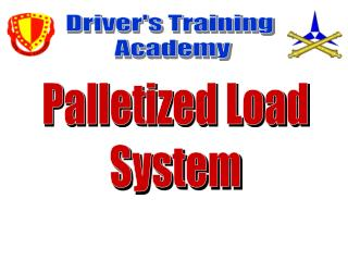 Palletized Load System