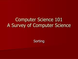 Computer Science 101 A Survey of Computer Science
