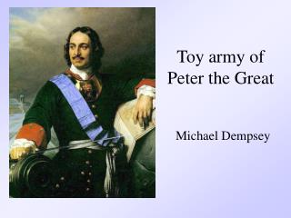 Toy army of  Peter the Great