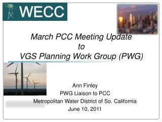 March PCC M eeting Update  to  VGS Planning  Work Group (PWG )