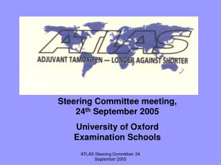 Steering Committee meeting, 24 th  September 2005 University of Oxford Examination Schools