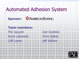 Automated Adhesion System