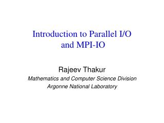 Introduction to Parallel I/O  and MPI-IO