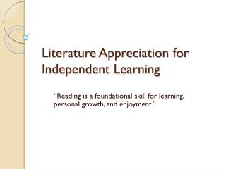 Literature Appreciation for Independent Learning
