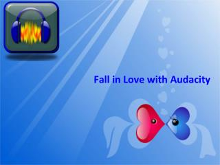 Fall in Love with Audacity