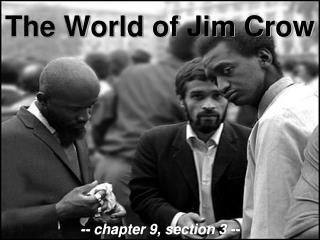 The World of Jim Crow