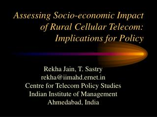 Assessing Socio-economic Impact of Rural Cellular Telecom: Implications for Policy