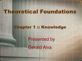 Theoretical Foundations Chapter 1 :: Knowledge