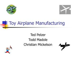 Toy Airplane Manufacturing