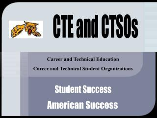 Career and Technical Education Career and Technical Student Organizations