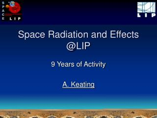 Space Radiation and Effects @LIP