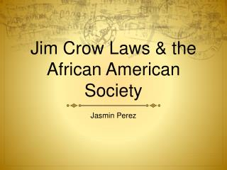 Jim Crow Laws & the African American Society