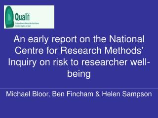 An early report on the National Centre for Research Methods  Inquiry on risk to researcher well-being